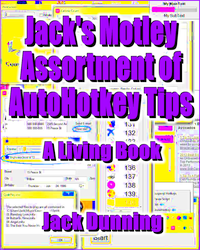 Jack's Motley Assortment of AutoHotkey Tips